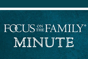 focus on the family minute program