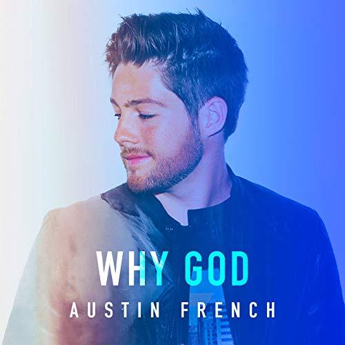 austin-french-why-god