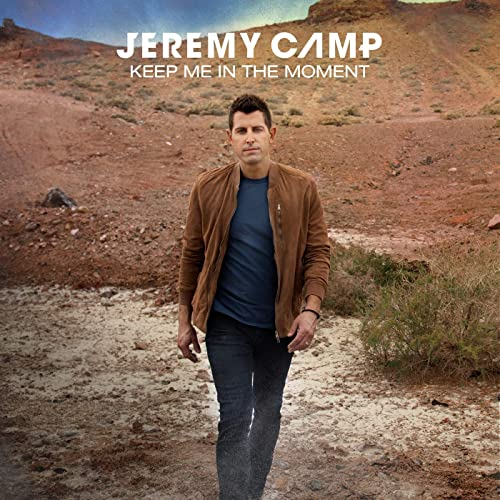 Jeremy Camp Keep Me in the Moment