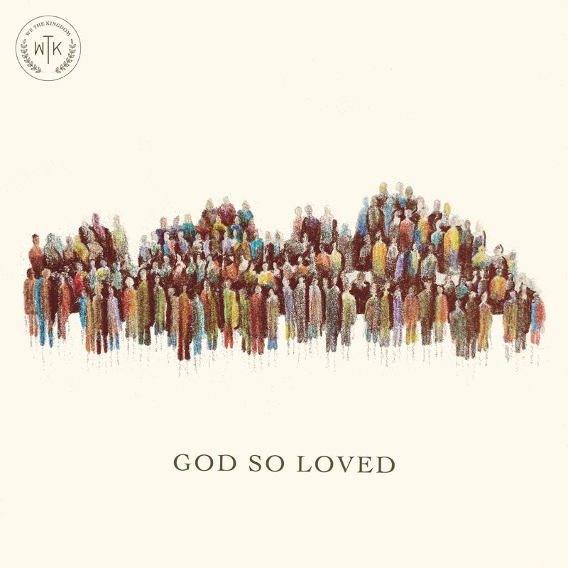 God So Loved Album Art from We the Kingdom