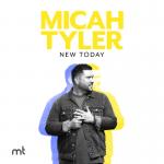 Micah Tyler New Today